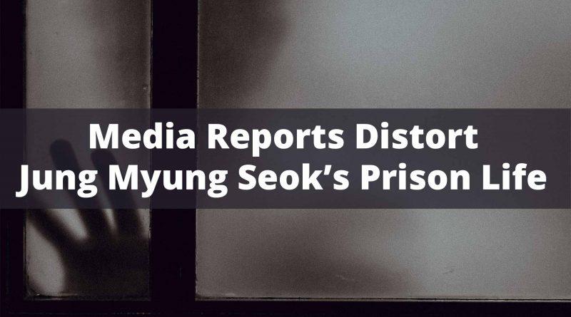 Media-Reports-Distort-Jung-Myung-Seok-Prison-Life